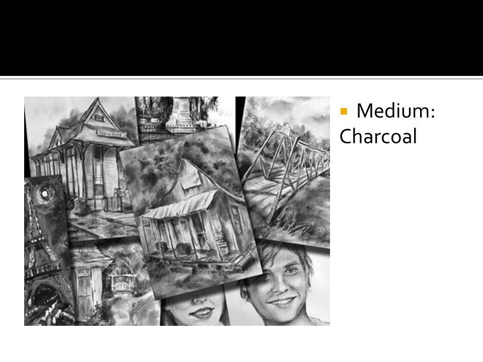  Medium: Charcoal