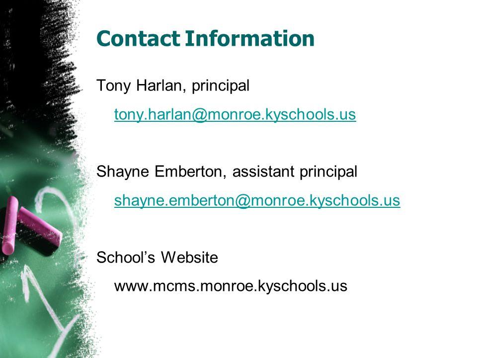 Contact Information Tony Harlan, principal tony.harlan@monroe.kyschools.us Shayne Emberton, assistant principal shayne.emberton@monroe.kyschools.us School's Website www.mcms.monroe.kyschools.us