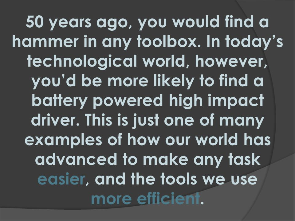 50 years ago, you would find a hammer in any toolbox.