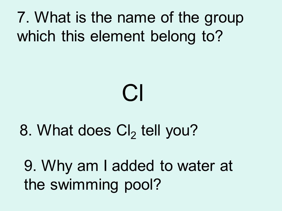 7. What is the name of the group which this element belong to.