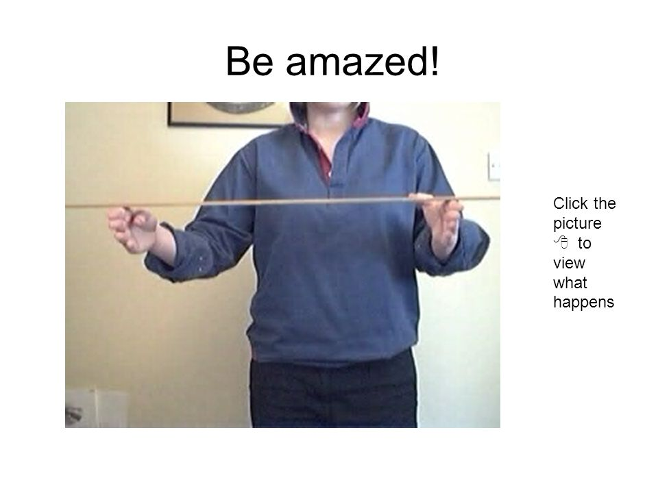 Be amazed! Click the picture  to view what happens