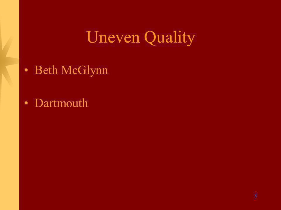 5 Uneven Quality Beth McGlynn Dartmouth