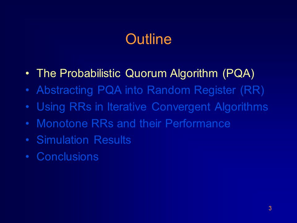 34 Outline The Probabilistic Quorum Algorithm (PQA) Abstracting PQA into Random Register (RR) Using RRs in Iterative Convergent Algorithms Monotone RRs and their Performance Simulation Results Conclusions