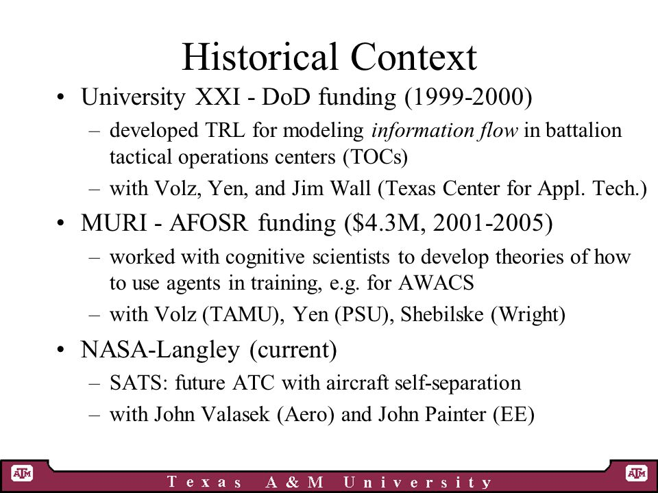 Historical Context University XXI - DoD funding (1999-2000) –developed TRL for modeling information flow in battalion tactical operations centers (TOC