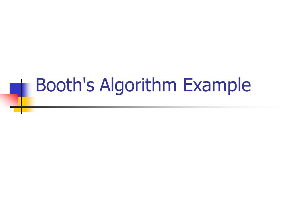 Booth's Algorithm Example