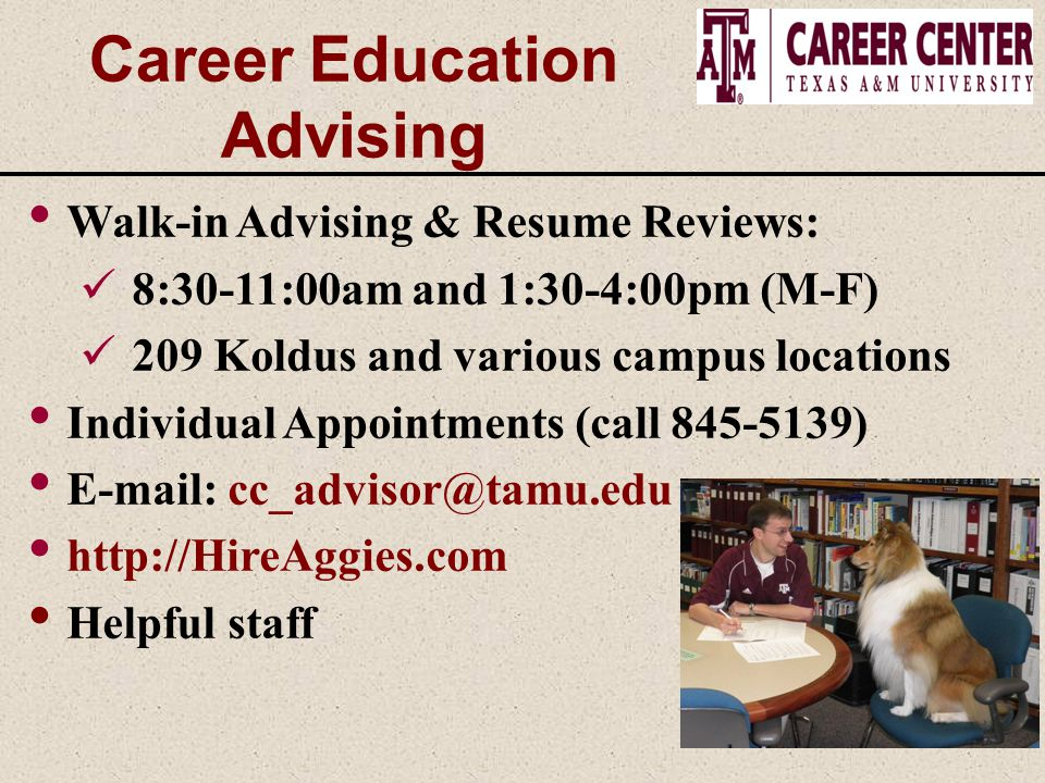Career Education Advising Walk-in Advising & Resume Reviews: 8:30-11:00am and 1:30-4:00pm (M-F) 209 Koldus and various campus locations Individual App