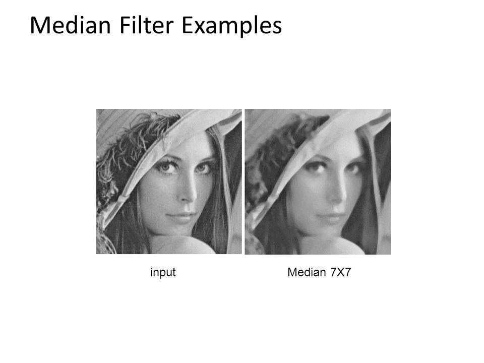 Median Filter Examples inputMedian 7X7