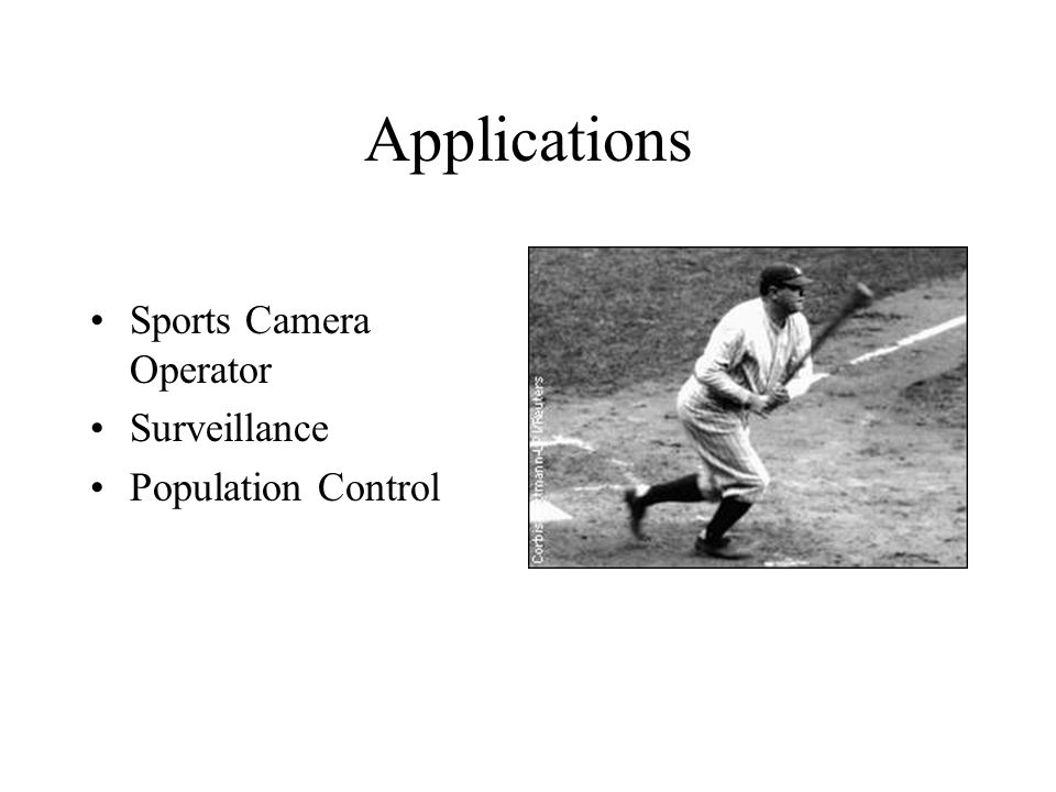 Applications Sports Camera Operator Surveillance Population Control