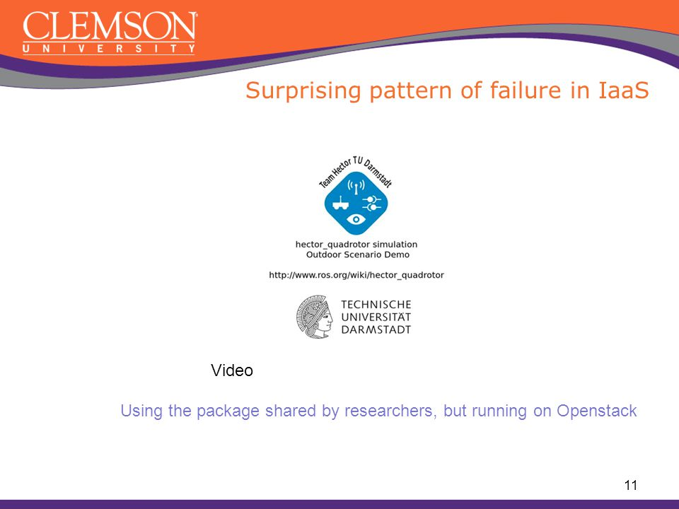 Surprising pattern of failure in IaaS 11 Using the package shared by researchers, but running on Openstack Video