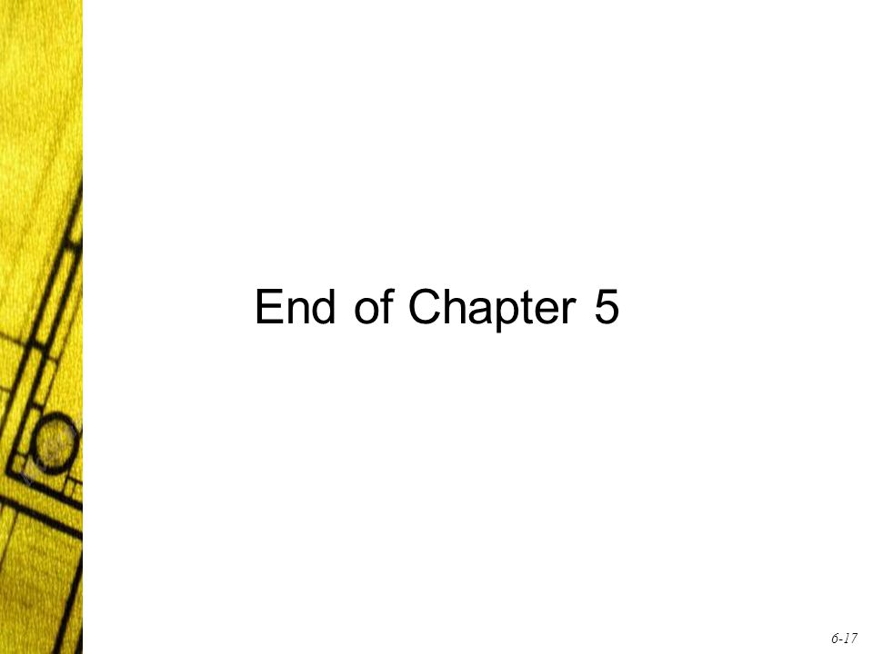 6-17 End of Chapter 5
