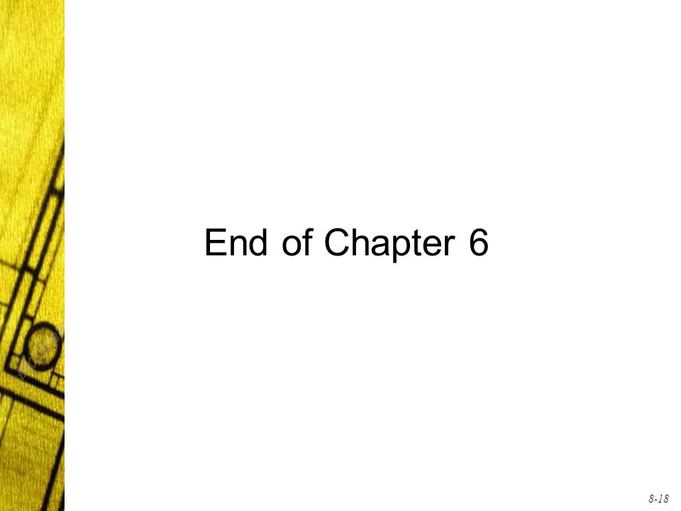 8-18 End of Chapter 6