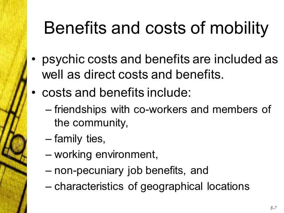 8-7 Benefits and costs of mobility psychic costs and benefits are included as well as direct costs and benefits.