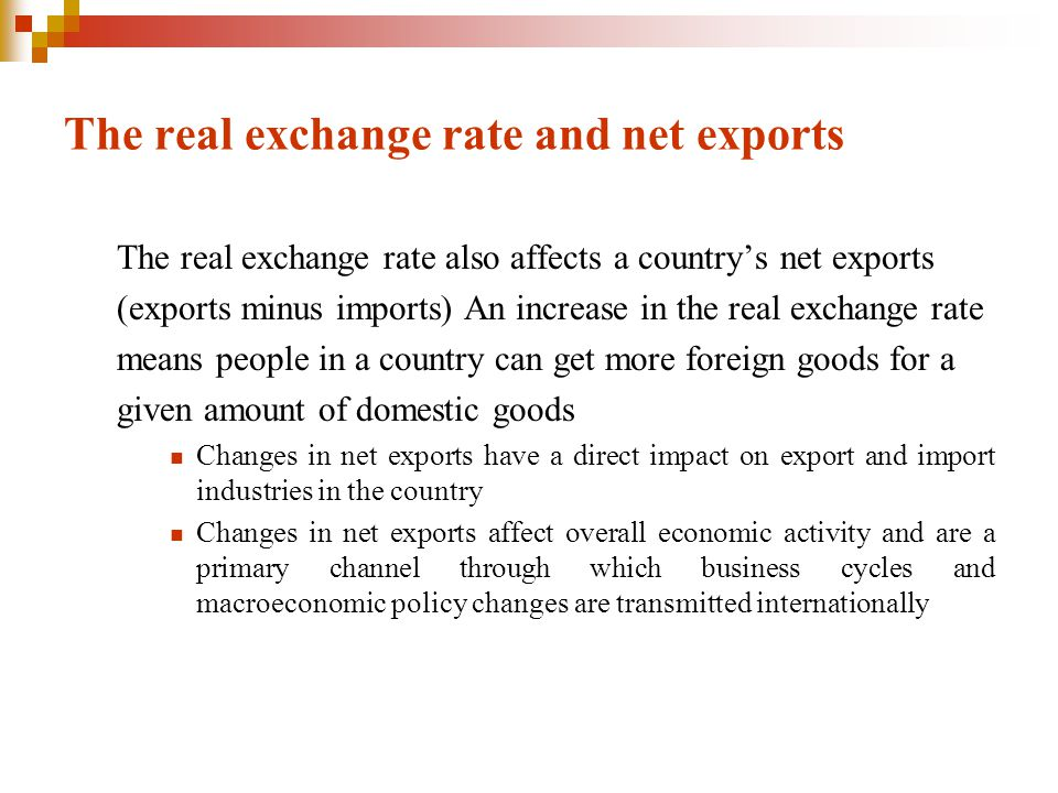 The real exchange rate and net exports The real exchange rate also affects a country's net exports (exports minus imports) An increase in the real exc