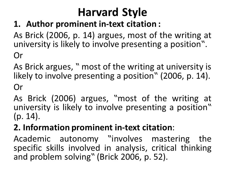 Harvard Style 1.Author prominent in-text citation : As Brick (2006, p.