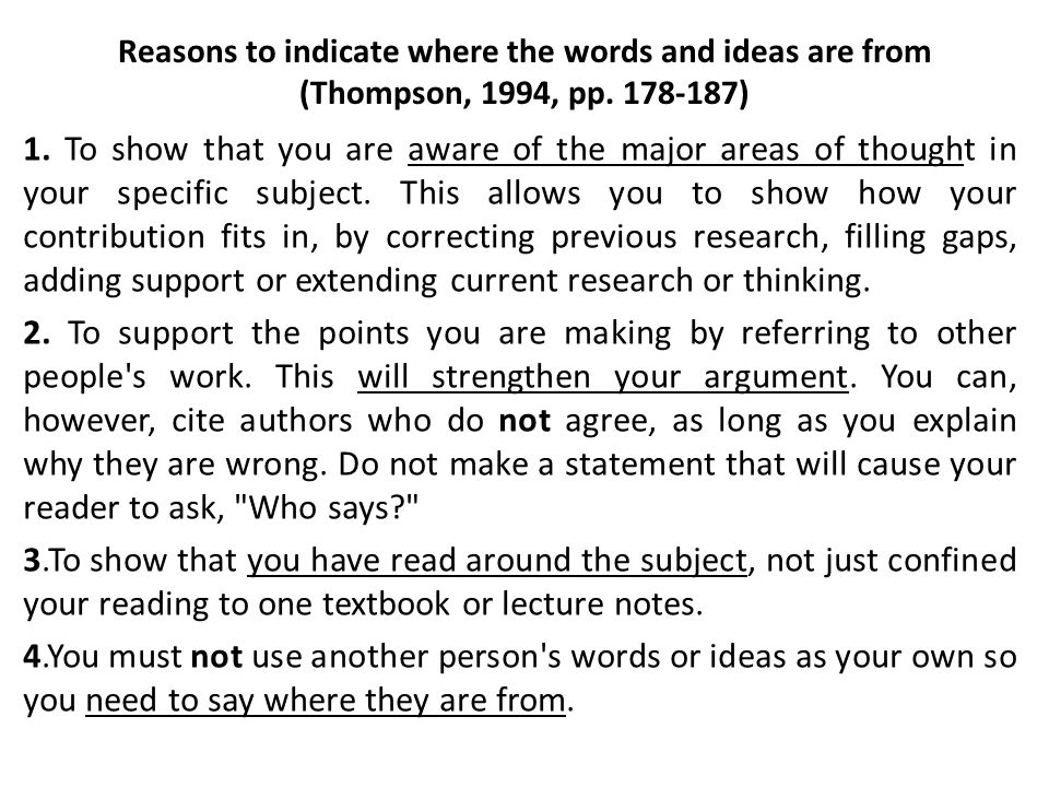 Reasons to indicate where the words and ideas are from (Thompson, 1994, pp.
