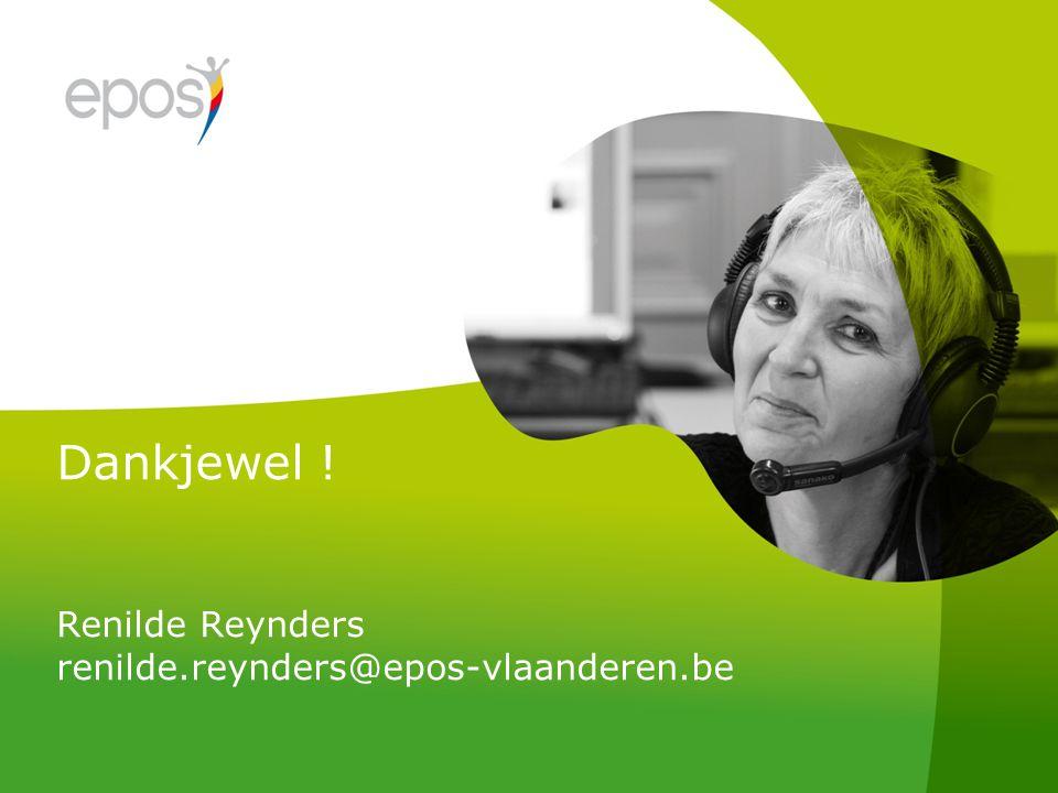 Dankjewel ! Renilde Reynders renilde.reynders@epos-vlaanderen.be