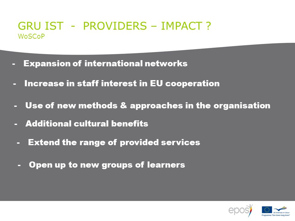 -Expansion of international networks -Increase in staff interest in EU cooperation GRU IST - PROVIDERS – IMPACT .