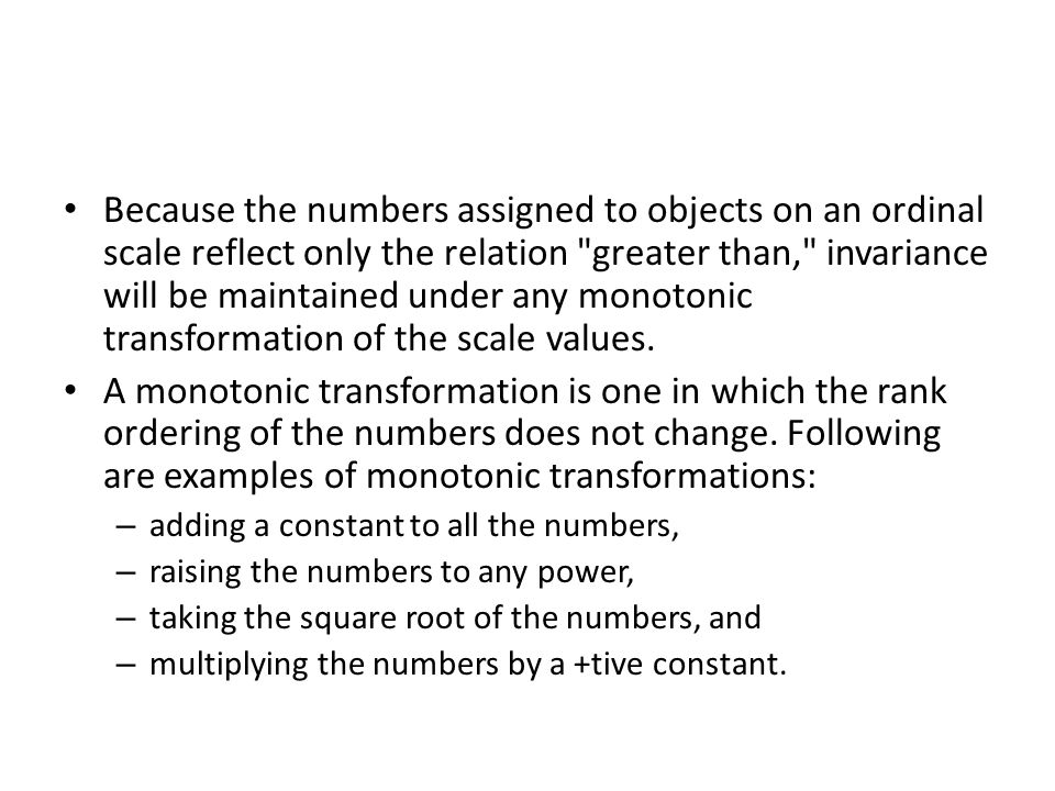 Because the numbers assigned to objects on an ordinal scale reflect only the relation