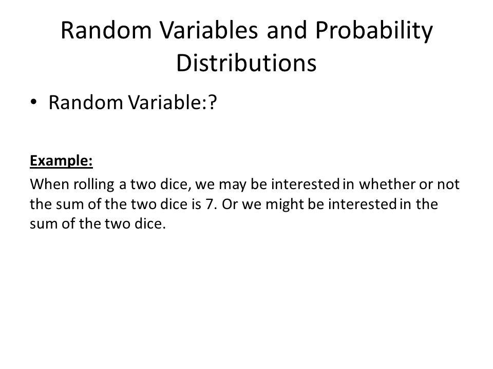 Random Variables and Probability Distributions Random Variable:.