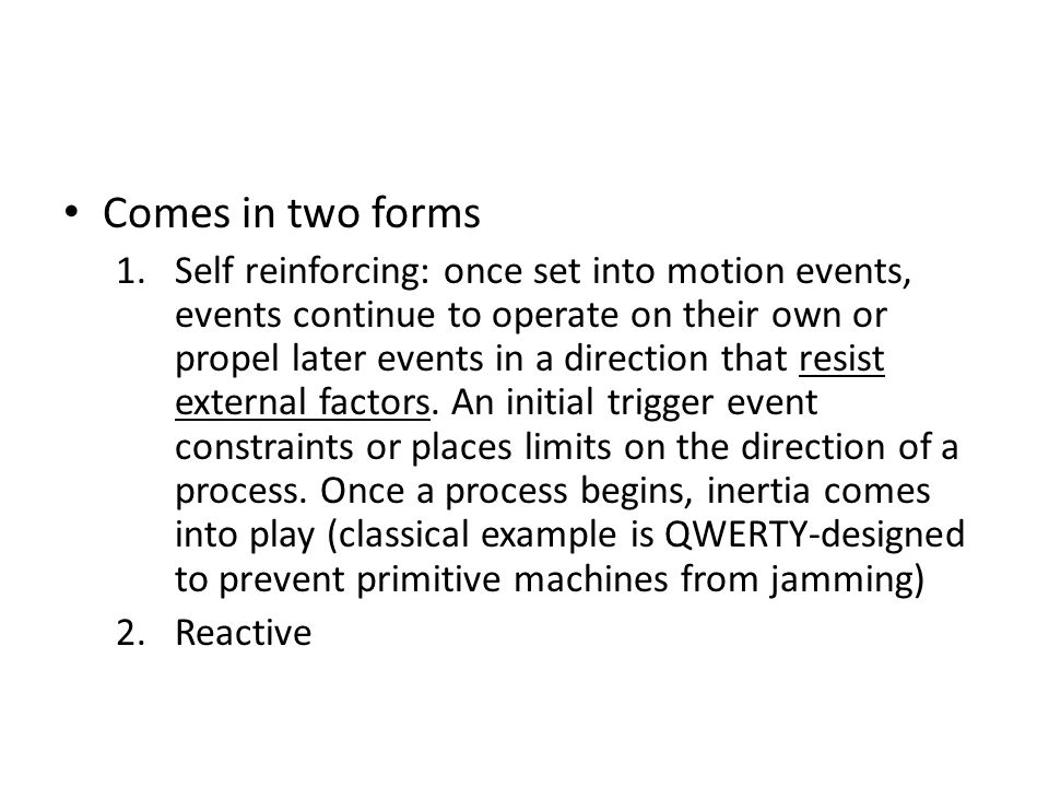 Comes in two forms 1.Self reinforcing 2.Reactive: It focuses on how each event responds to an immediately preceding one.