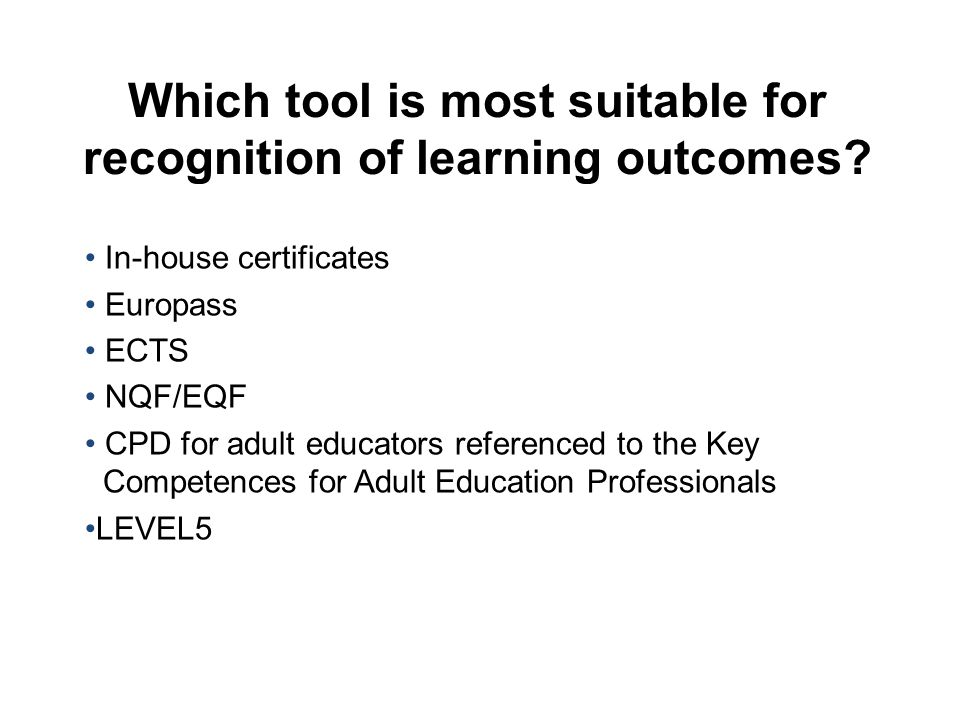 Which tool is most suitable for recognition of learning outcomes.