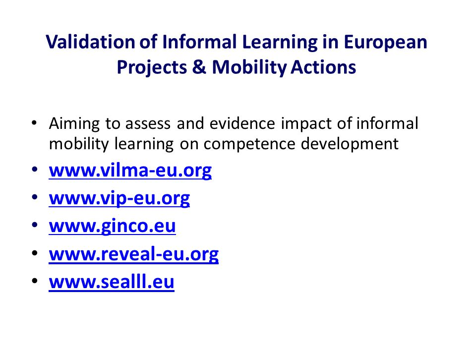 Validation of Informal Learning in European Projects & Mobility Actions Aiming to assess and evidence impact of informal mobility learning on competen