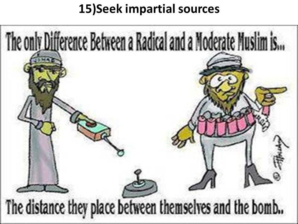 15)Seek impartial sources