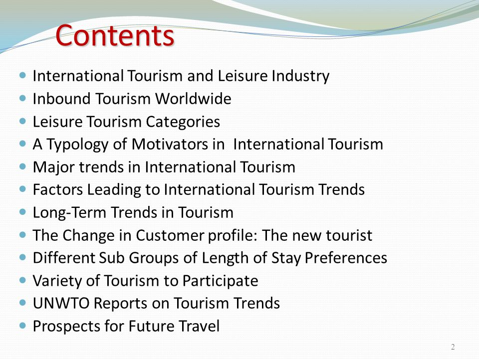 Main elements: Main elements: Vital force for peace Social importance Economic importance Cultural enrichment Employment opportunities Educational significance International Tourism and Leisure Industry 3