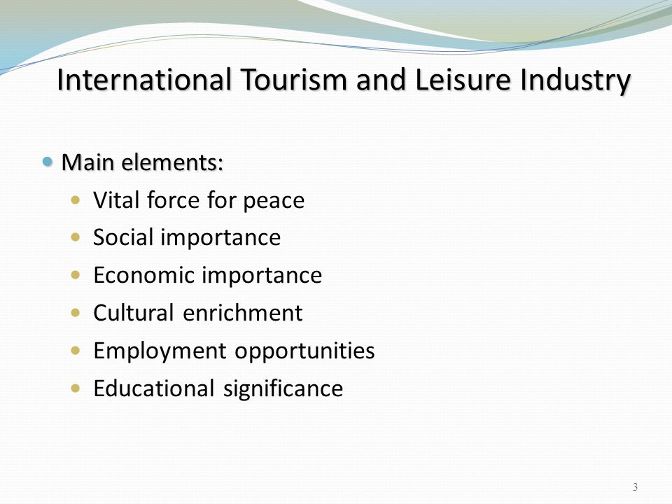 five basic factors leading There are five basic factors leading to changes in global trends and consumer behaviors in tourism 1.