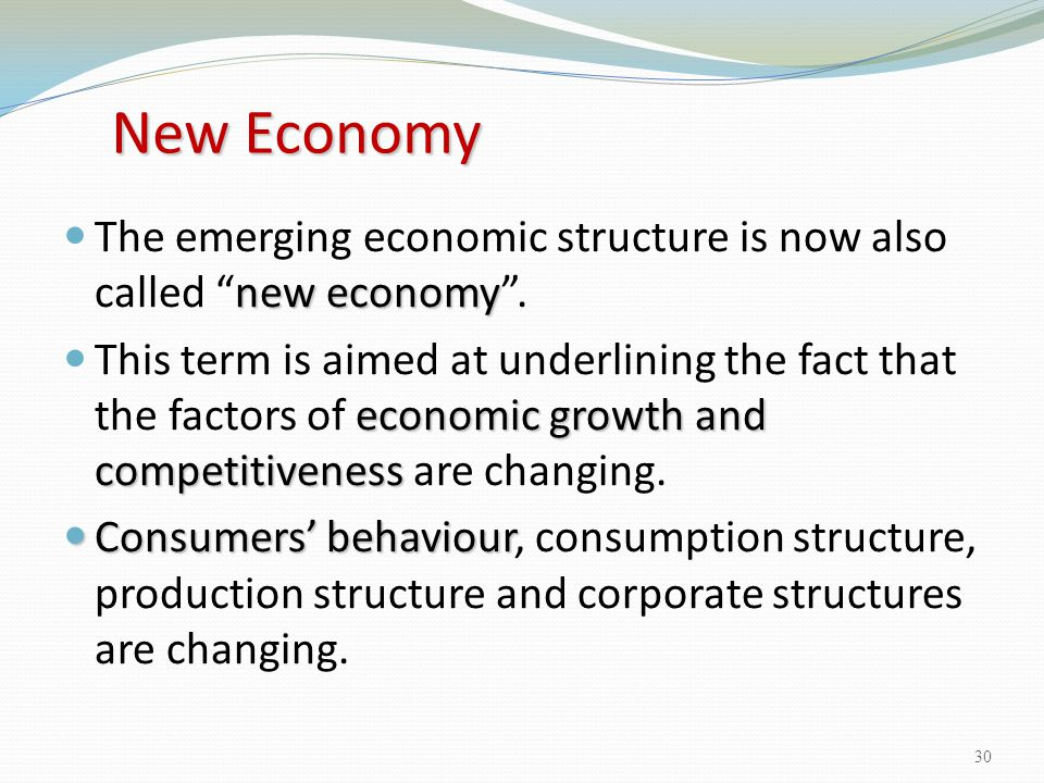 """New Economy new economy The emerging economic structure is now also called """"new economy"""". economic growth and competitiveness This term is aimed at un"""