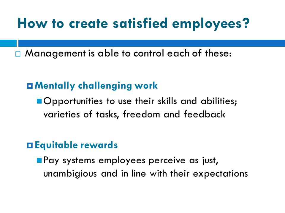 How to create satisfied employees.