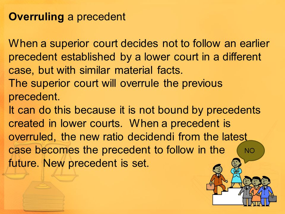 Overruling a precedent When a superior court decides not to follow an earlier precedent established by a lower court in a different case, but with sim
