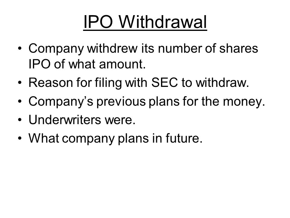IPO Withdrawal Company withdrew its number of shares IPO of what amount.