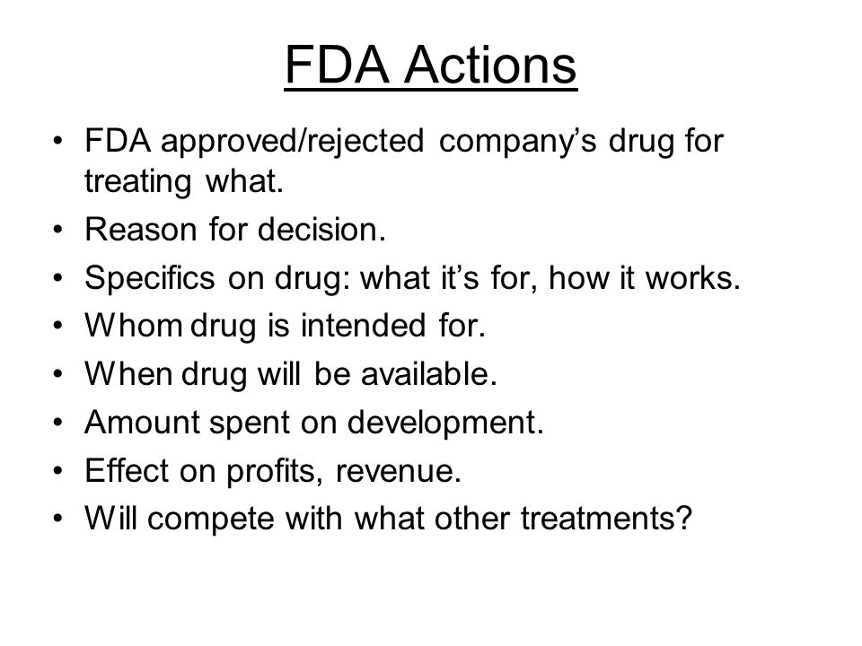 FDA Actions FDA approved/rejected company's drug for treating what.