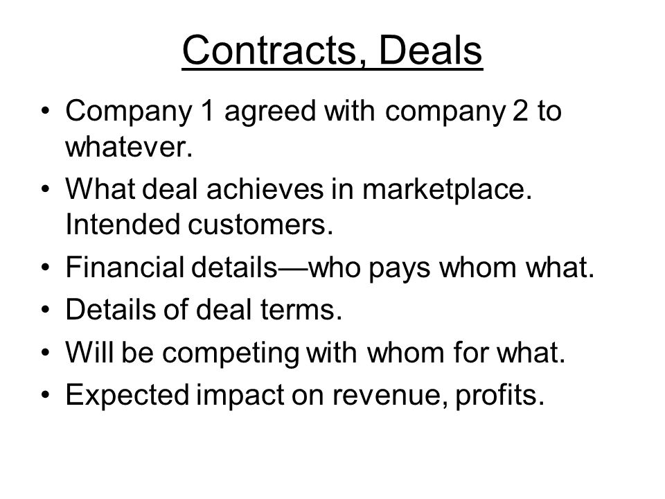 Contracts, Deals Company 1 agreed with company 2 to whatever.