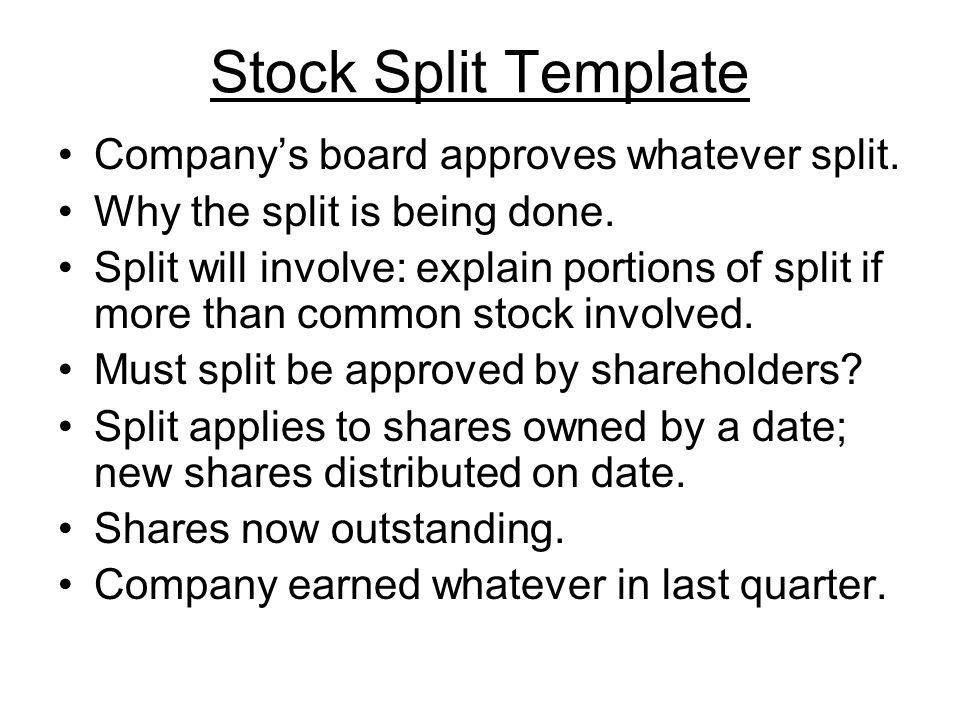 Stock Split Template Company's board approves whatever split.