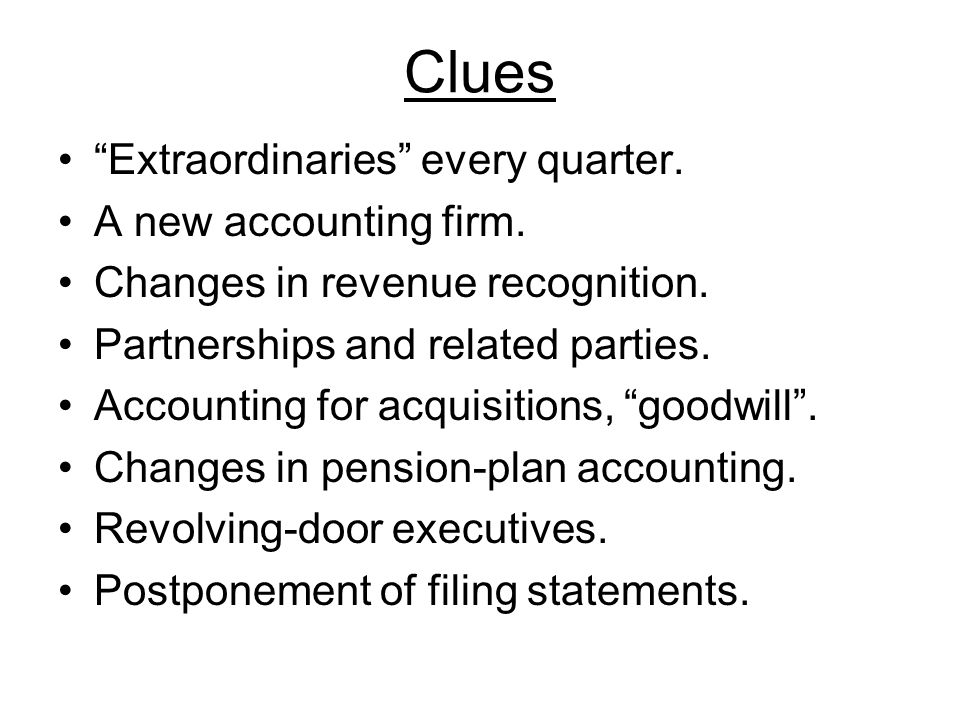 Clues Extraordinaries every quarter. A new accounting firm.
