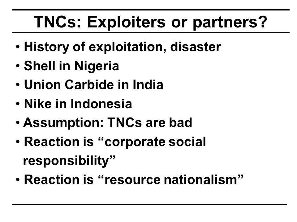 TNCs: Exploiters or partners.