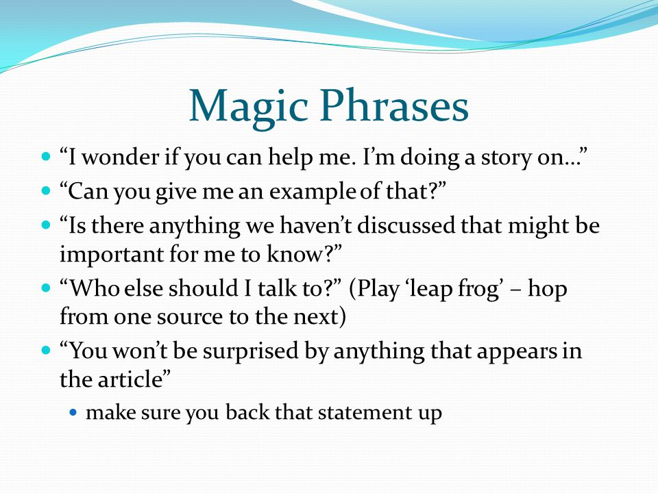 Magic Phrases I wonder if you can help me.