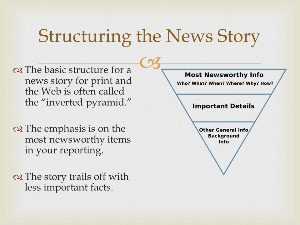   What if we start a story with the most important information and end with key information.