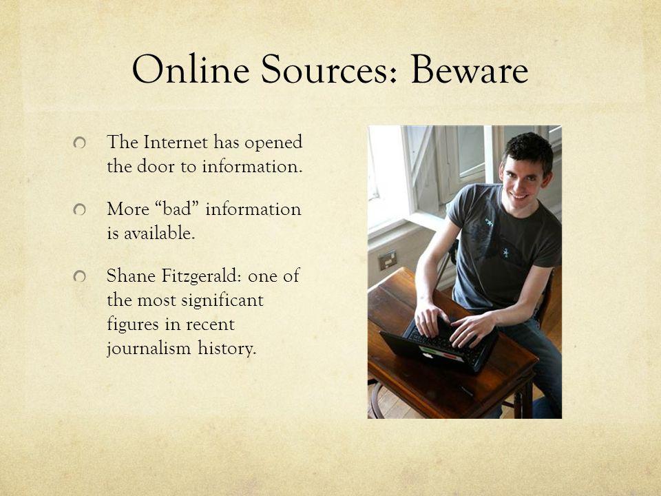 Online Sources: Beware The Internet has opened the door to information.