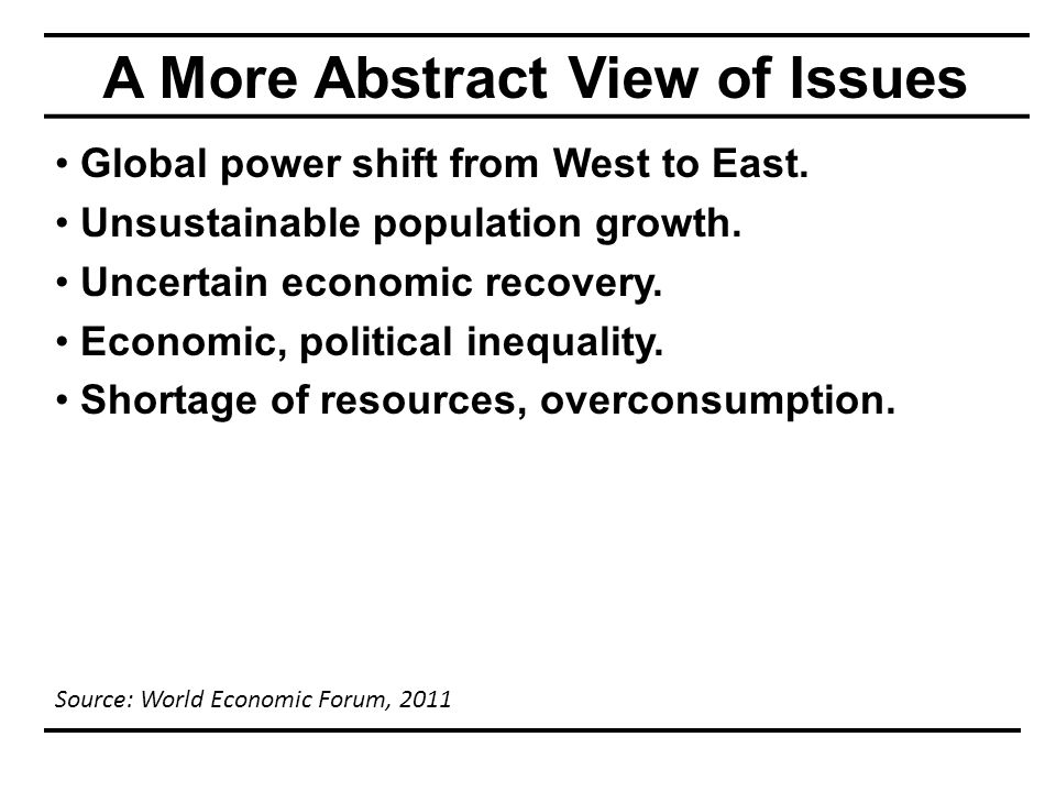 A More Abstract View of Issues Global power shift from West to East.