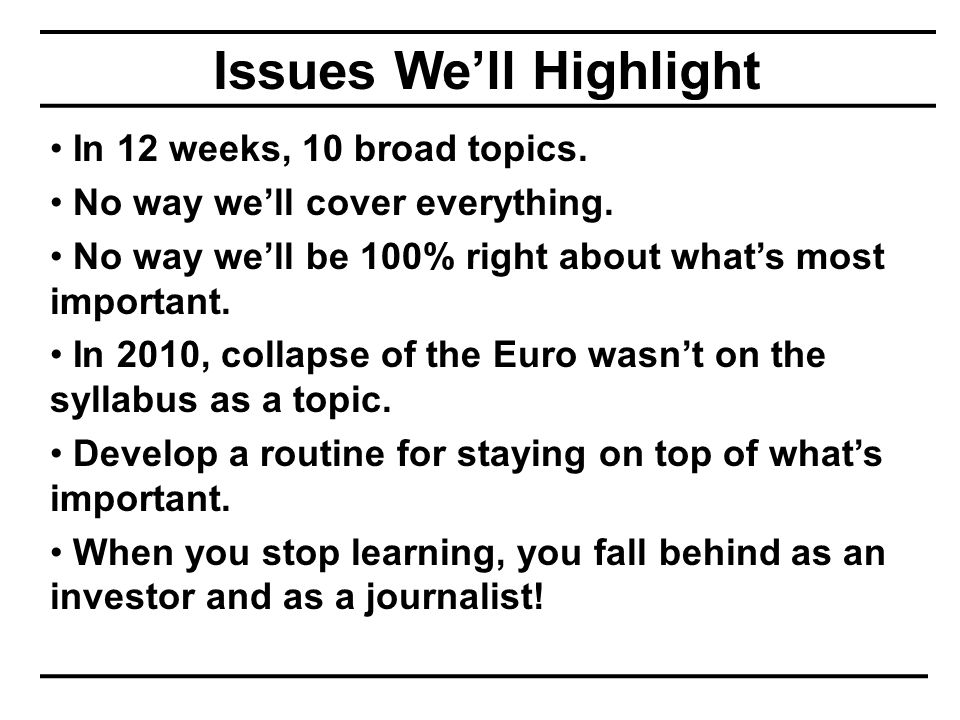 Issues We'll Highlight In 12 weeks, 10 broad topics.