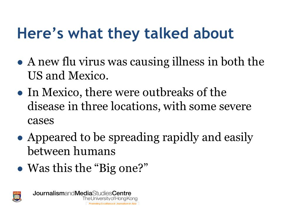 Here's what they talked about A new flu virus was causing illness in both the US and Mexico.