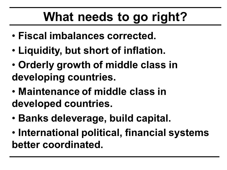What needs to go right. Fiscal imbalances corrected.