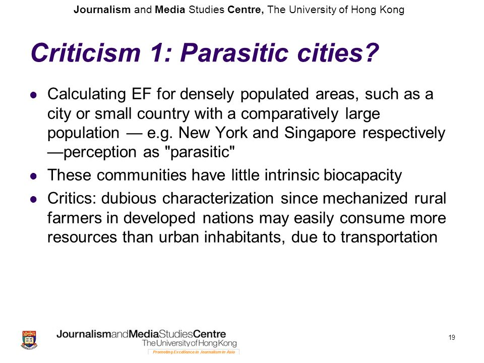 Journalism and Media Studies Centre, The University of Hong Kong Criticism 1: Parasitic cities.