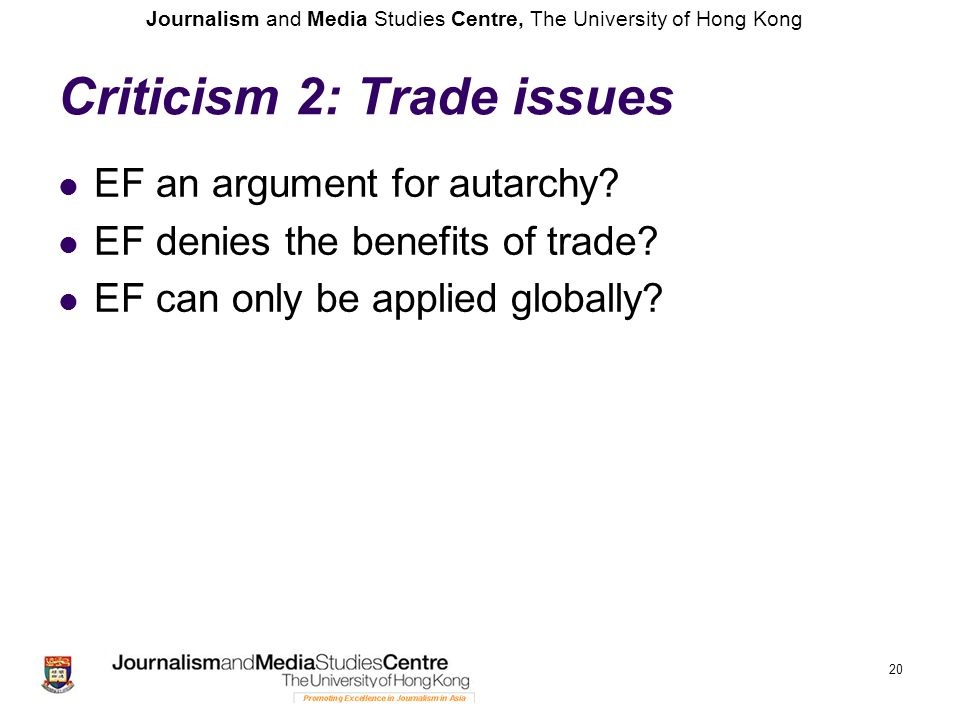 Journalism and Media Studies Centre, The University of Hong Kong Criticism 2: Trade issues EF an argument for autarchy.