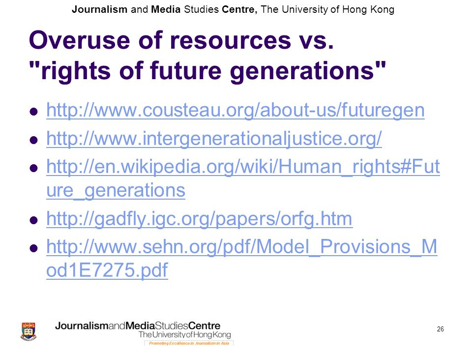 Journalism and Media Studies Centre, The University of Hong Kong Overuse of resources vs.