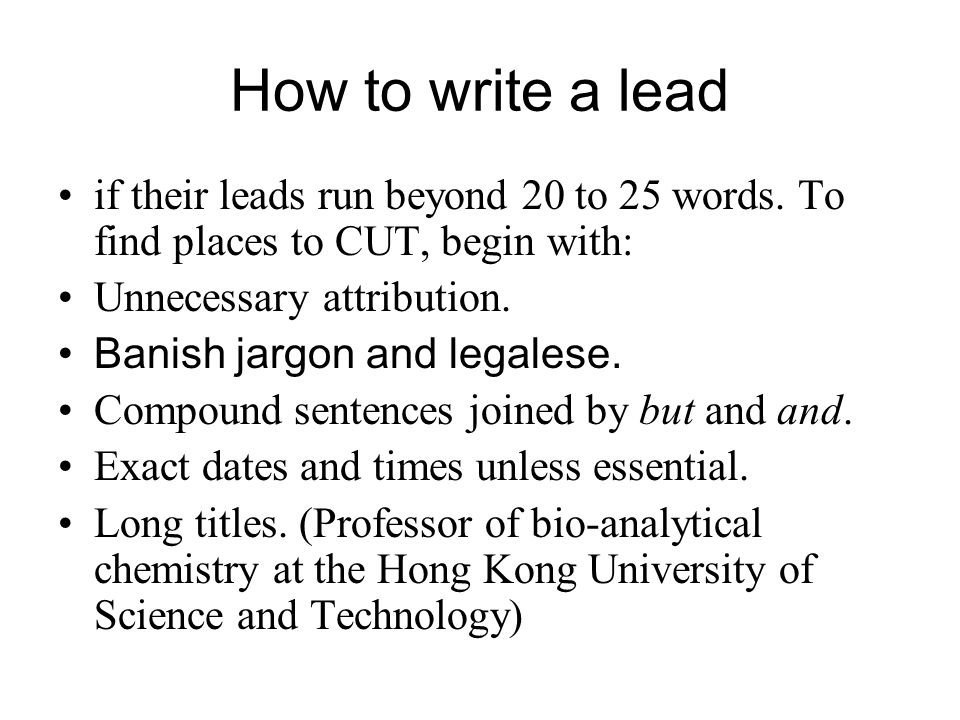 How to write a lead if their leads run beyond 20 to 25 words.