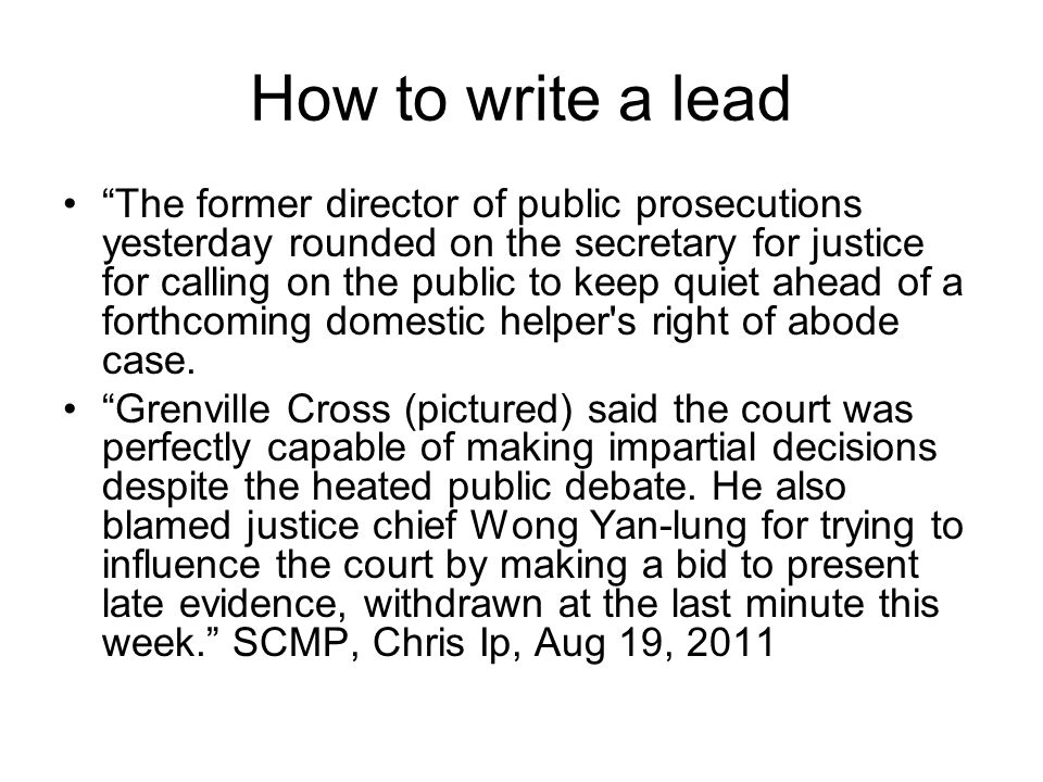 How to write a lead The former director of public prosecutions yesterday rounded on the secretary for justice for calling on the public to keep quiet ahead of a forthcoming domestic helper s right of abode case.